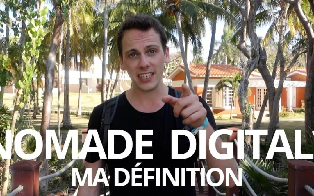 Nomade Digital ? Ma définition 🌎💻