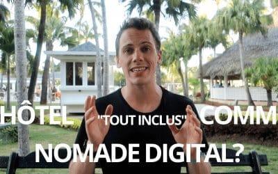 Nomade Digital en Hôtel Tout Inclus?