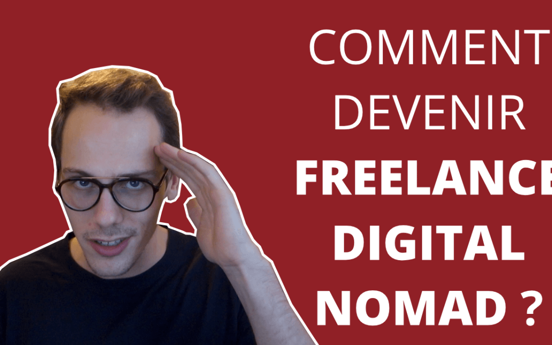 COMMENT DEVENIR FREELANCE DIGITAL NOMAD ? 🌴💻