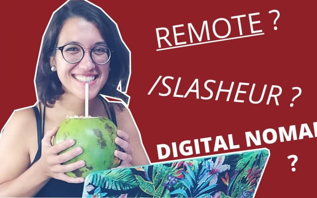 💻 Remote vs. Slasheur vs. Digital Nomad : trouver sa voie  – Interview avec Isis Latorre