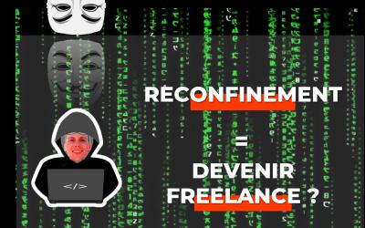 Devenir Freelance en reconfinement : 7 hacks pour (enfin) te lancer