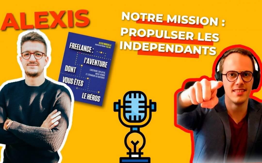 """ALEXIS MINCHELLA (TRIBU INDÉ) : Interview """"Freelance : l'aventure dont vous êtes le héros"""""""