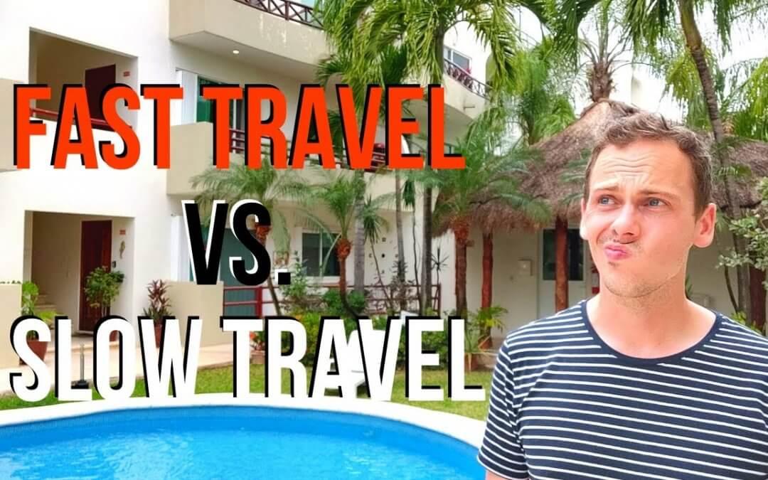 SLOW TRAVEL OU FAST TRAVEL : LEQUEL POUR TOI ? [⏩ ou ⏯✈️]